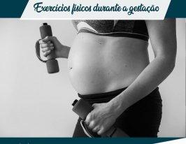 Exercícios físicos durante a gestação.